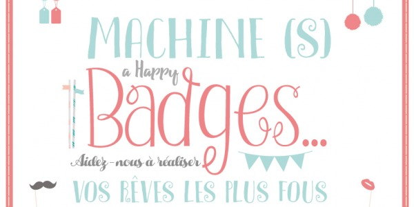 Machine à Happy Badges (Financement)